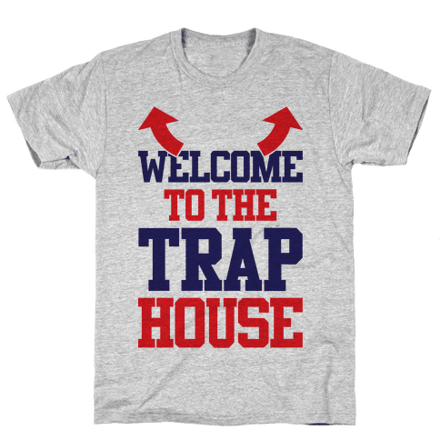 Welcome To The Trap House Mens T-Shirt