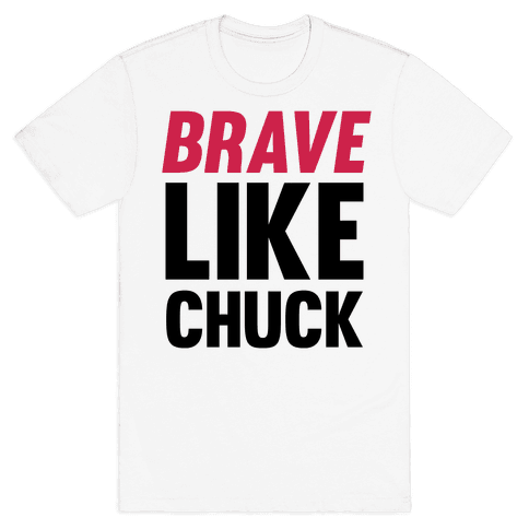 Brave Like Chuck Mens T-Shirt