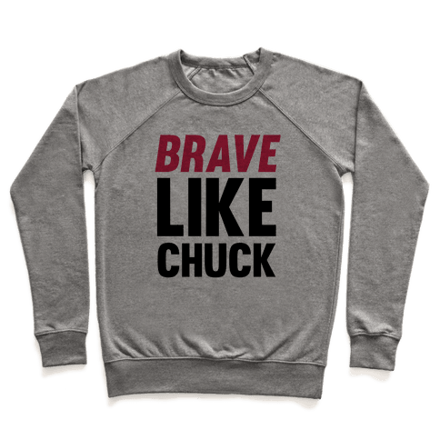 Brave Like Chuck Pullover