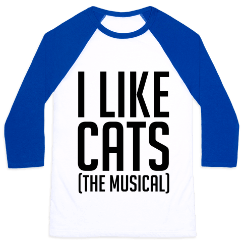 I Like Cats The Musical Baseball Tee