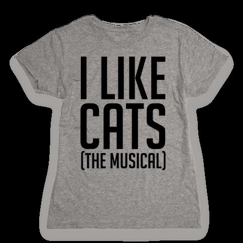 I Like Cats The Musical Womens T-Shirt