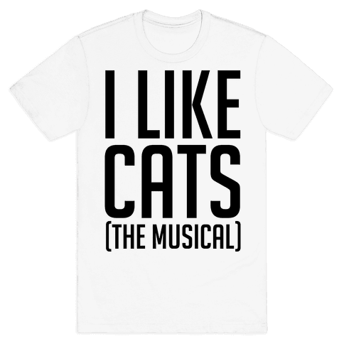 I Like Cats The Musical Mens T-Shirt