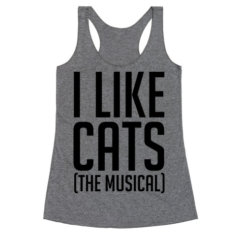 I Like Cats The Musical Racerback Tank Top