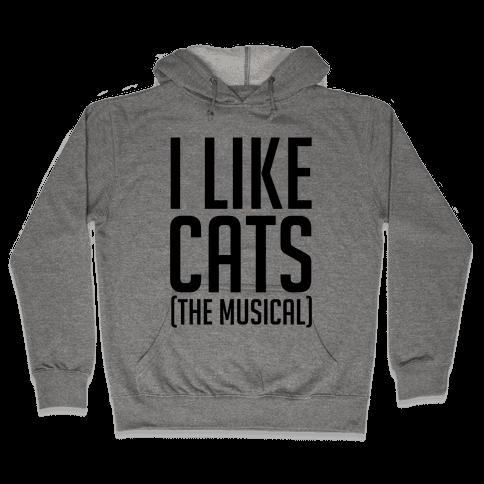 I Like Cats The Musical Hooded Sweatshirt