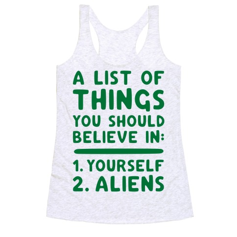 A List Of Things You Should Believe In Racerback Tank Top