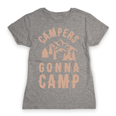 Campers Gonna Camp Womens T-Shirt