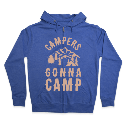 Campers Gonna Camp Zip Hoodie