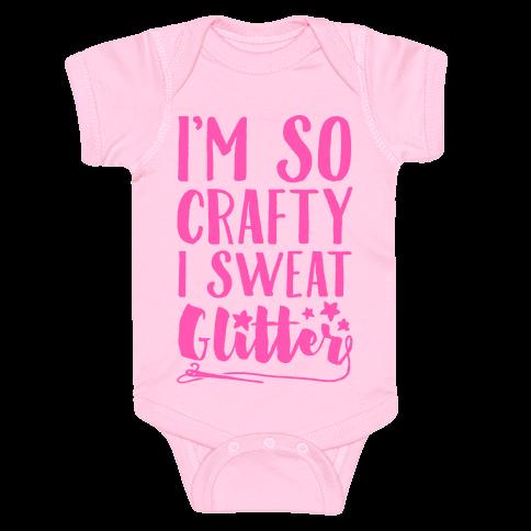 I'm So Crafty I Sweat Glitter Baby Onesy