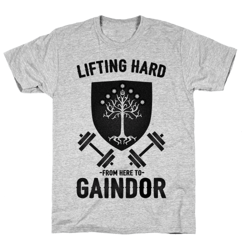 Lifting Hard From Here to Gaindor Mens T-Shirt