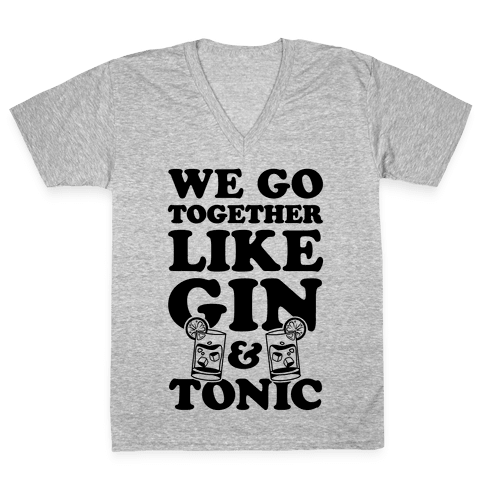 We Go Together Like Gin & Tonic