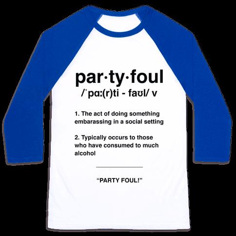 Party Foul Baseball Tee