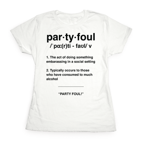Party Foul Womens T-Shirt