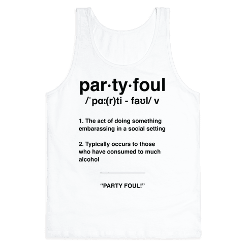 Party Foul Tank Top