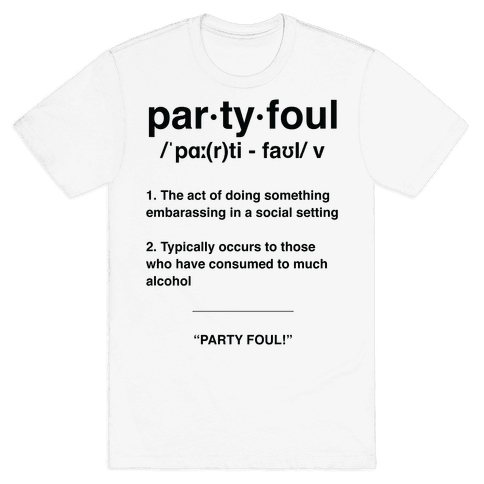 Party Foul Mens T-Shirt