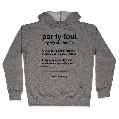Party Foul Hooded Sweatshirt