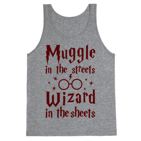 Muggle In The Streets Wizard In The Streets Tank Top