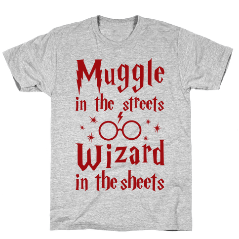 Muggle In The Streets Wizard In The Streets Mens T-Shirt