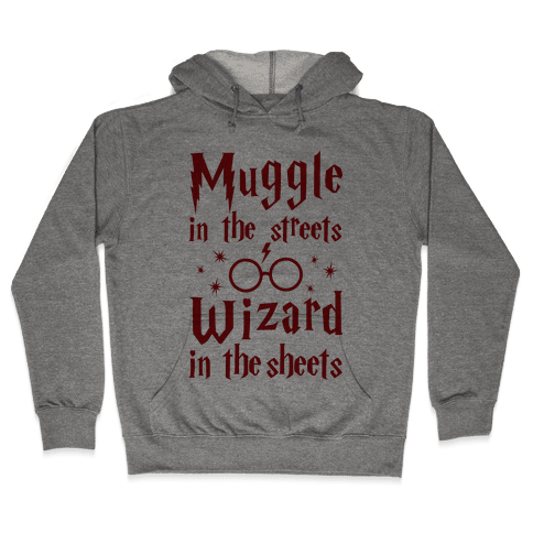 Muggle In The Streets Wizard In The Streets Hooded Sweatshirt