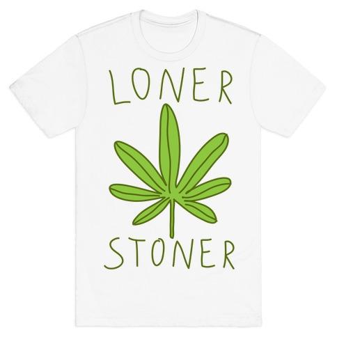 Loner Stoner T-Shirt