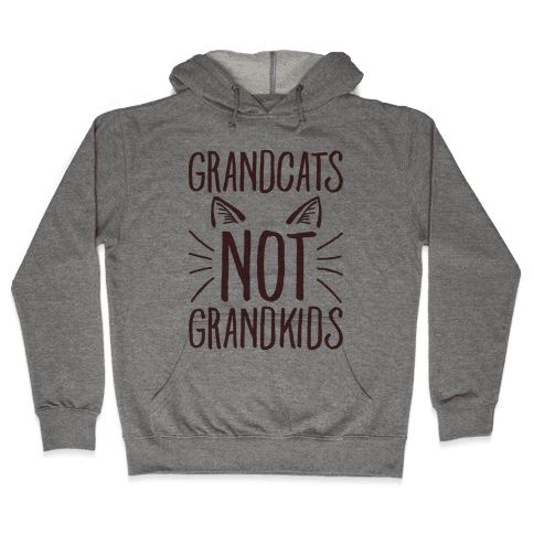 Grandcats Not Grandkids Hooded Sweatshirt