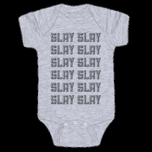Slay Slay Slay Slay (Graphic) Baby Onesy
