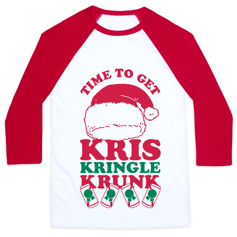 Time To Get Kris Kringle Krunk Baseball Tee