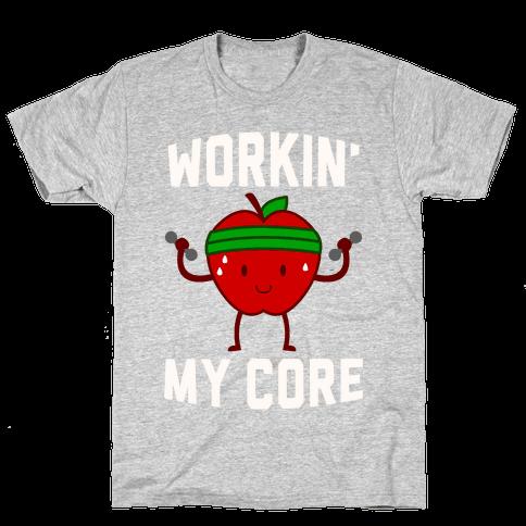 Workin' My Core Mens T-Shirt
