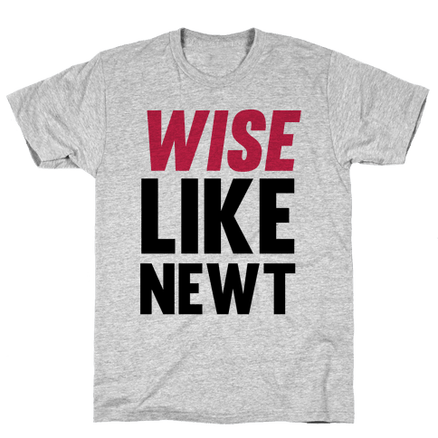 Wise Like Newt Mens T-Shirt