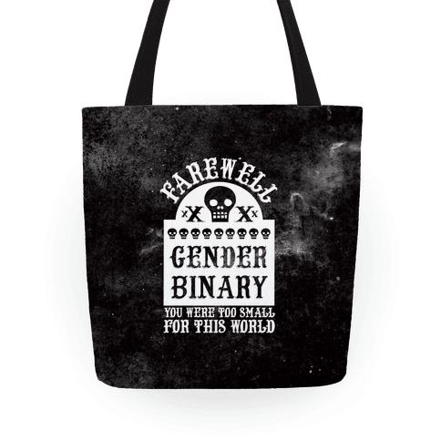 Farewell Gender Binary You Were Too Small For This World Tote