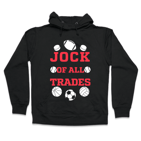 Jock Of all Trades Hooded Sweatshirt