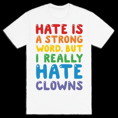 I Hate Clowns Mens T-Shirt