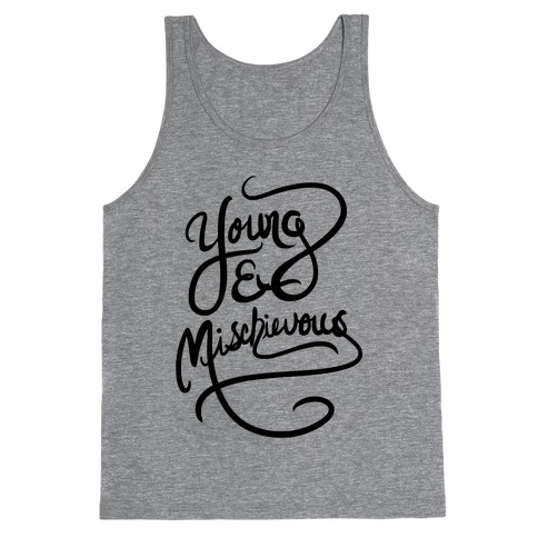 Young & Mischievous Tank Top