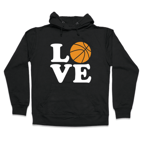 Love Basketball Hooded Sweatshirt