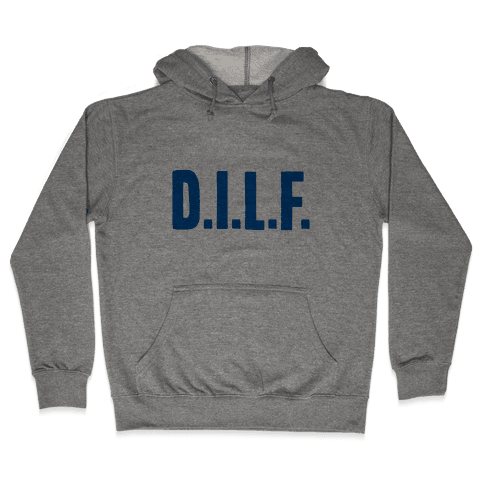 D.I.L.F. Hooded Sweatshirt