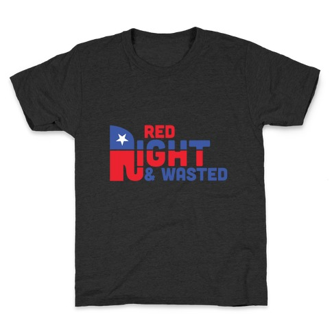 Red, Right, and Wasted Kids T-Shirt