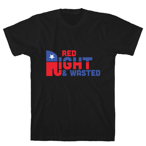 Red, Right, and Wasted Mens T-Shirt