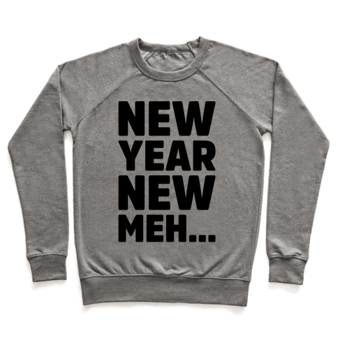 New Year New Meh Pullover