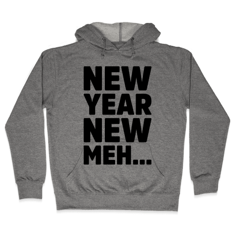 New Year New Meh Hooded Sweatshirt