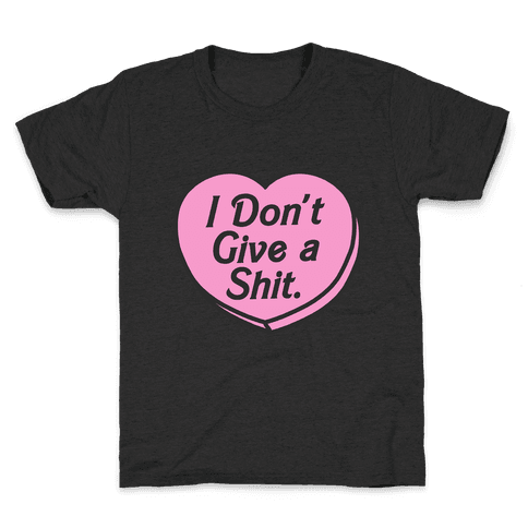 I Don't Give a Shit. Kids T-Shirt