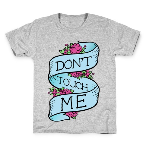 Don't Touch Me Kids T-Shirt
