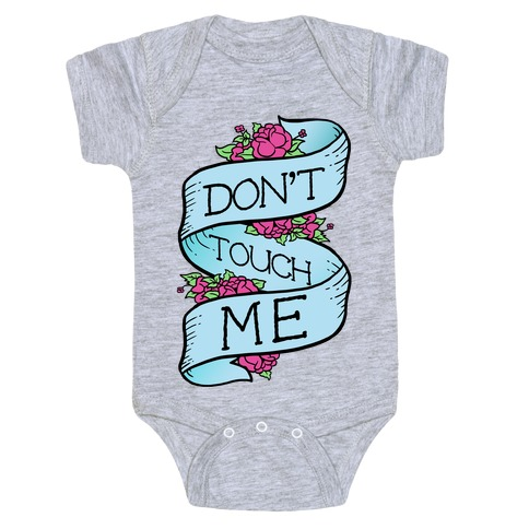 Don't Touch Me Baby Onesy