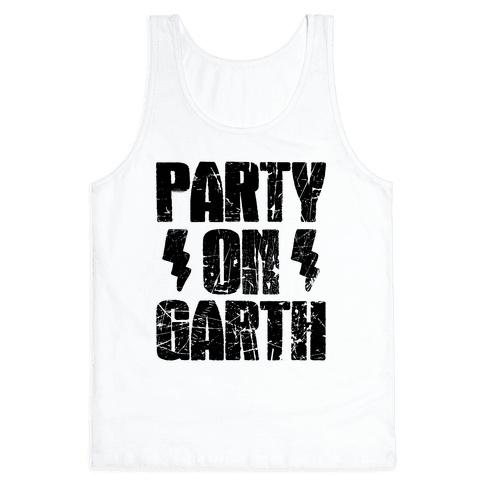 Party On (Wayne & Garth Part 2) Tank Top