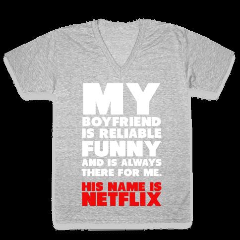My Boyfriend's Name is Netflix V-Neck Tee Shirt
