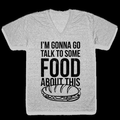 I'm Gonna Go Talk To Some Food V-Neck Tee Shirt