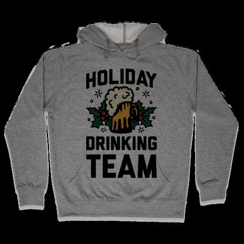 Holiday Drinking Team Hooded Sweatshirt
