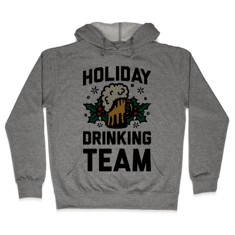 Holiday Drinking Team Hooded Sweatshirt