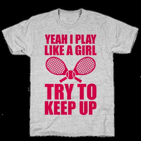 Yeah I Play Like A Girl (Tennis) Mens T-Shirt