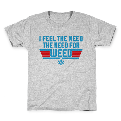 The Need For Weed Kids T-Shirt