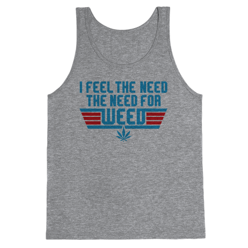 The Need For Weed Tank Top