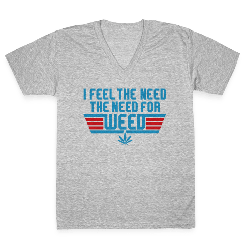 The Need For Weed V-Neck Tee Shirt